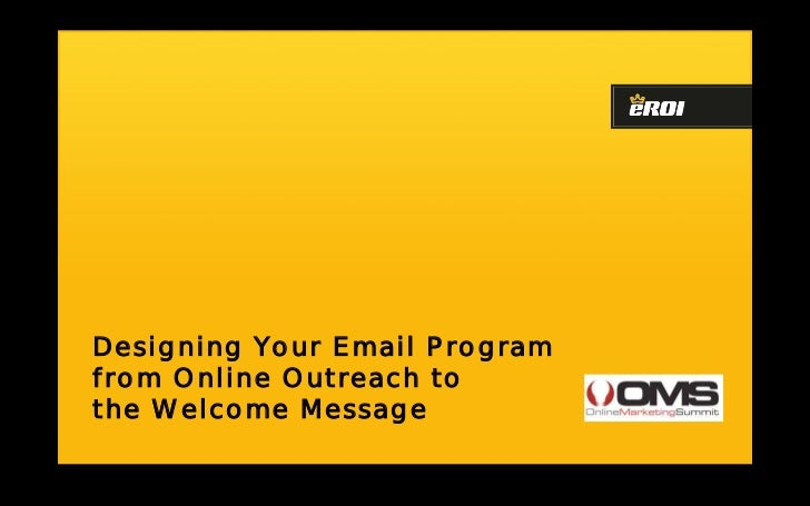 Designing Your Email Program From Online Outreach To Welcome Email- Alex Williams, eROI