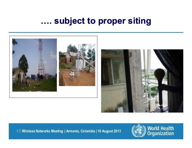 Wireless Networks Meeting   Armenia, Colombia   10 August 20131   . subject to proper siting. subject to proper siting