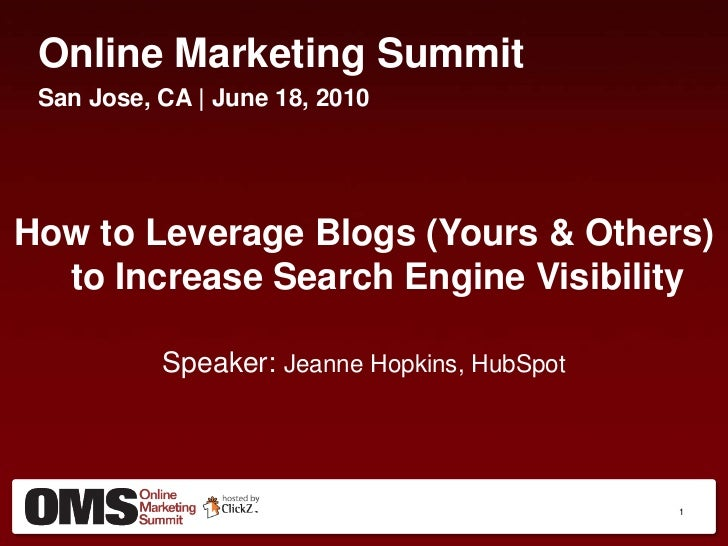 How to Leverage Blogs (Yours & Others) to Increase Your Search Engine Visibility - Jeanne Hopkins