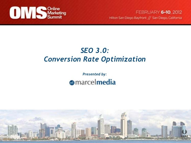 SEO 3.0:Conversion Rate Optimization          Presented by: