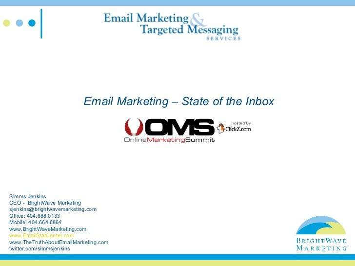 Simms Jenkins CEO -  BrightWave Marketing [email_address] Office: 404.888.0133 Mobile: 404.664.6864 www.BrightWaveMarketin...