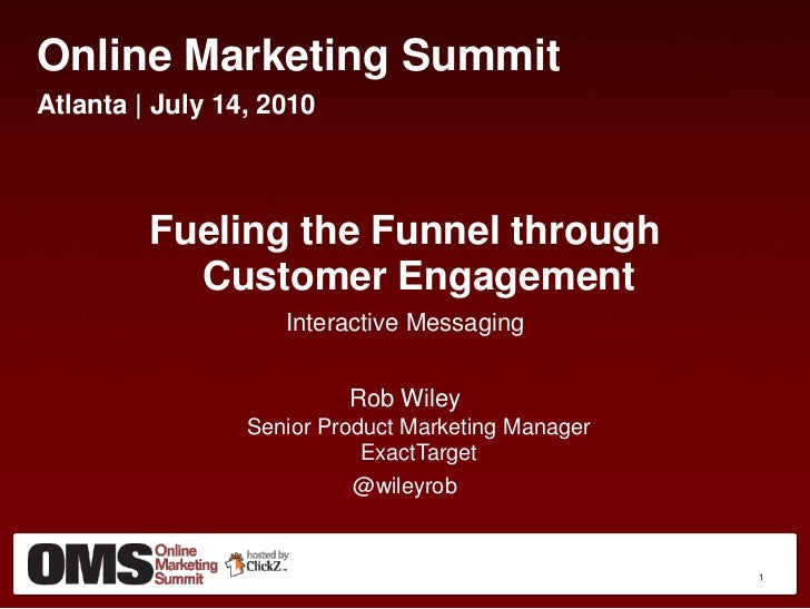 1<br />Online Marketing Summit<br />Atlanta | July 14, 2010<br />Fueling the Funnel through Customer Engagement<br />Inter...