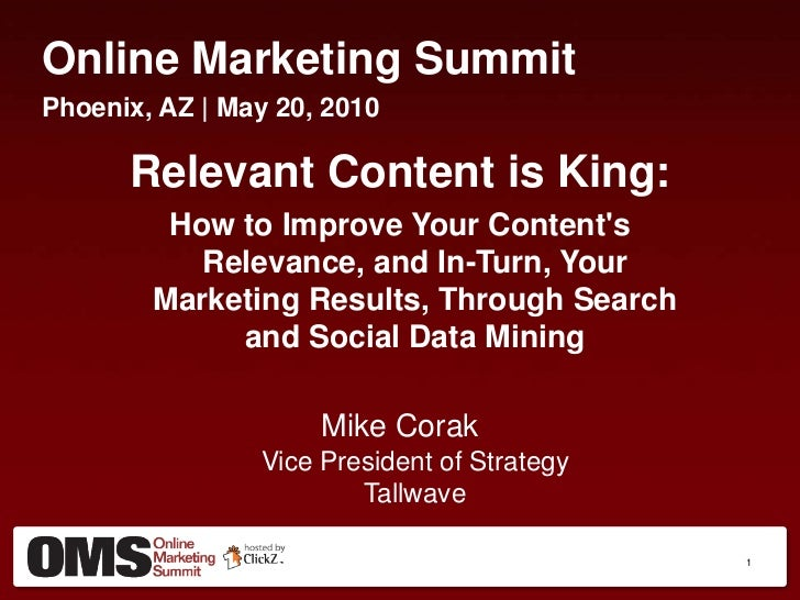 Online Marketing Summit<br />Minneapolis, MN (#OMSMIN) | June 25, 2010<br />Relevant Content is King:<br />How to Improve ...