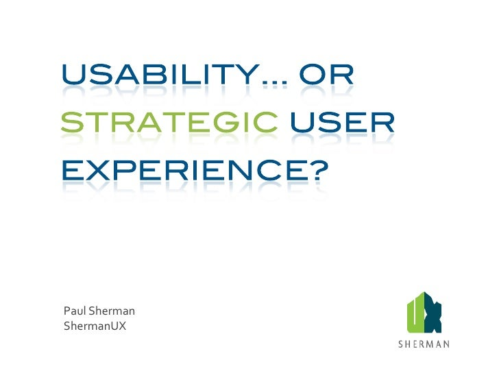 Usability...Or Strategic User Experience?