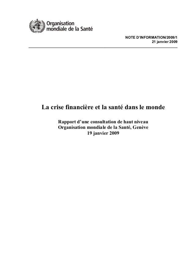 NOTE D'INFORMATION/2009/1 21 janvier 2009 La crise financière et la santé dans le monde Rapport d'une consultation de haut...