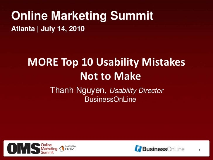Online Marketing Summit<br />Atlanta | July 14, 2010<br />MORE Top 10 Usability Mistakes Not to Make<br />Thanh Nguyen, Us...