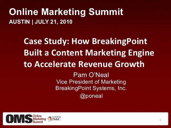 <ul><li>Online Marketing Summit </li></ul><ul><li>AUSTIN | JULY 21, 2010 </li></ul><ul><li>Case Study: How BreakingPoint B...
