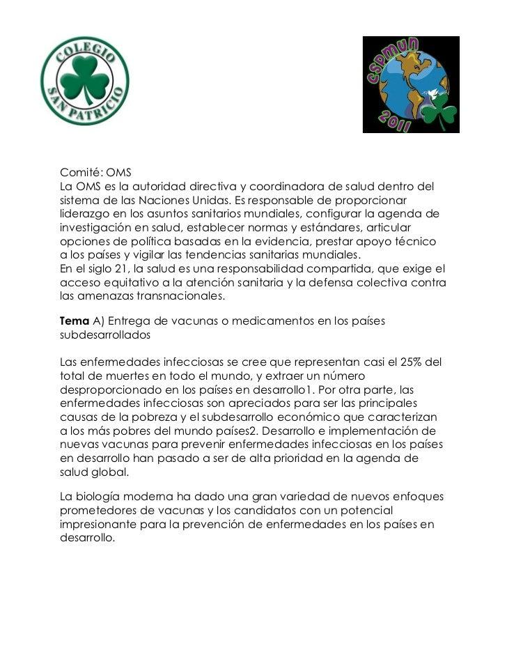 Comité: OMSLa OMS es la autoridad directiva y coordinadora de salud dentro delsistema de las Naciones Unidas. Es responsab...