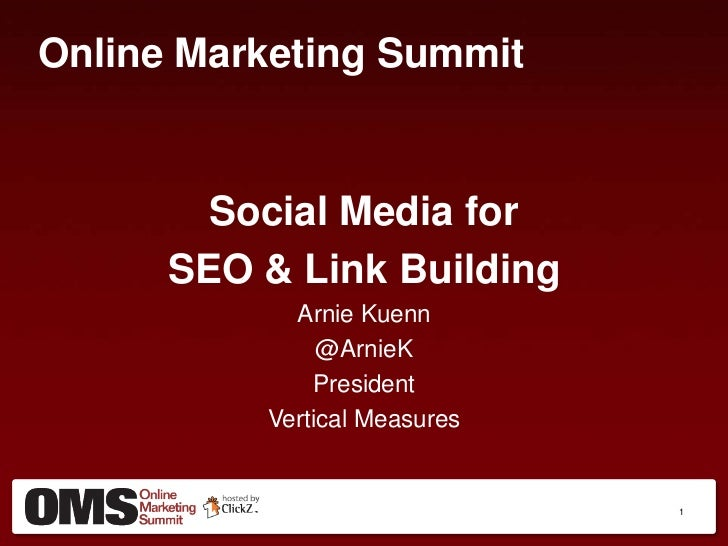 Online Marketing Summit<br />Social Media for <br />SEO & Link Building<br />Arnie Kuenn<br />@ArnieK<br />President<br />...