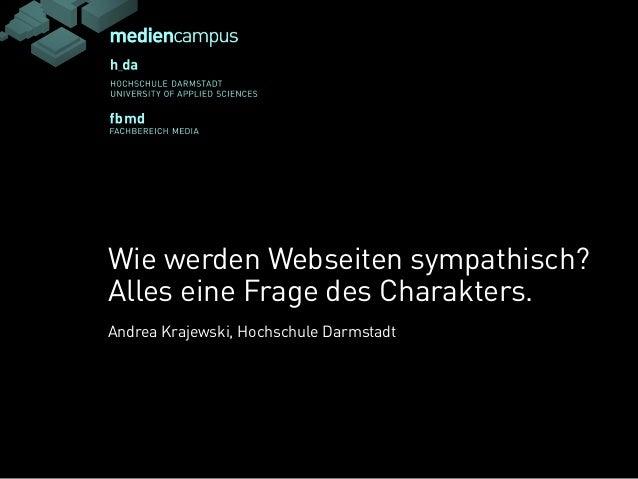 Aan Wie werden Webseiten sympathisch? Alles eine Frage des Charakters. Andrea Krajewski, Hochschule Darmstadt Aan