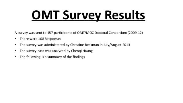 OMT Survey Results A survey was sent to 157 participants of OMT/MOC Doctoral Consortium (2009-12) • There were 108 Respons...
