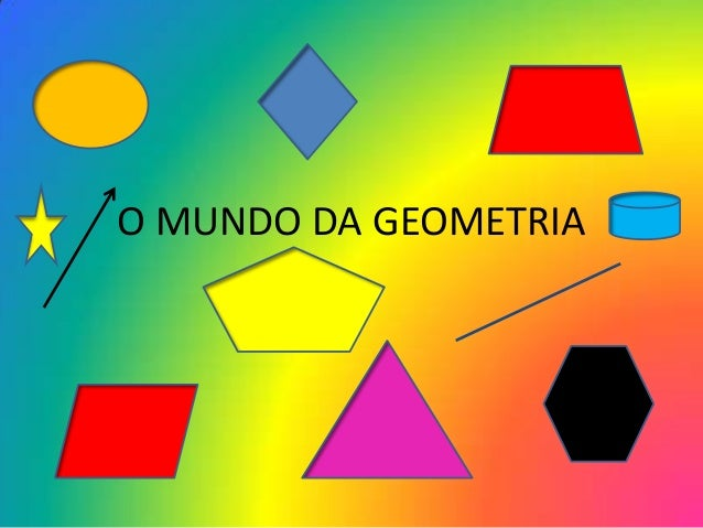 O MUNDO DA GEOMETRIA