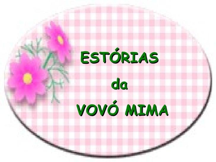 ESTÓRIAS  da  VOVÓ MIMA
