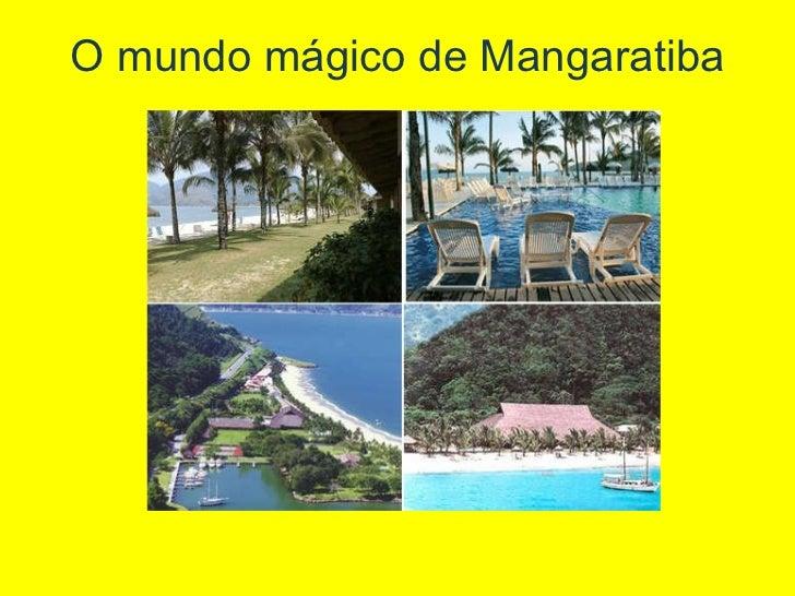 O mundo mágico de Mangaratiba