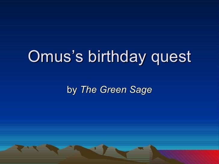 Omus'S Birthday Quest