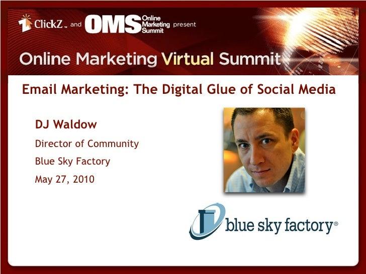 Online Marketing Summit: Email Marketing - The Digital Glue of Social Media