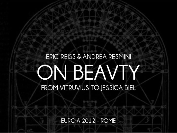 ERIC REISS & ANDREA RESMINION BEAVTYFROM VITRUVIUS TO JESSICA BIEL      EUROIA 2012 – ROME