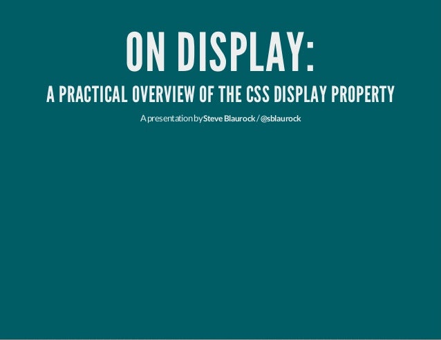 On Display: A Practical Overview of the CSS Display Property