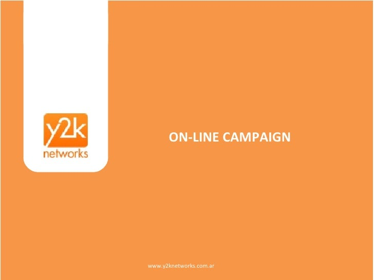 www.y2knetworks.com.ar <ul><ul><li>ON-LINE CAMPAIGN </li></ul></ul>