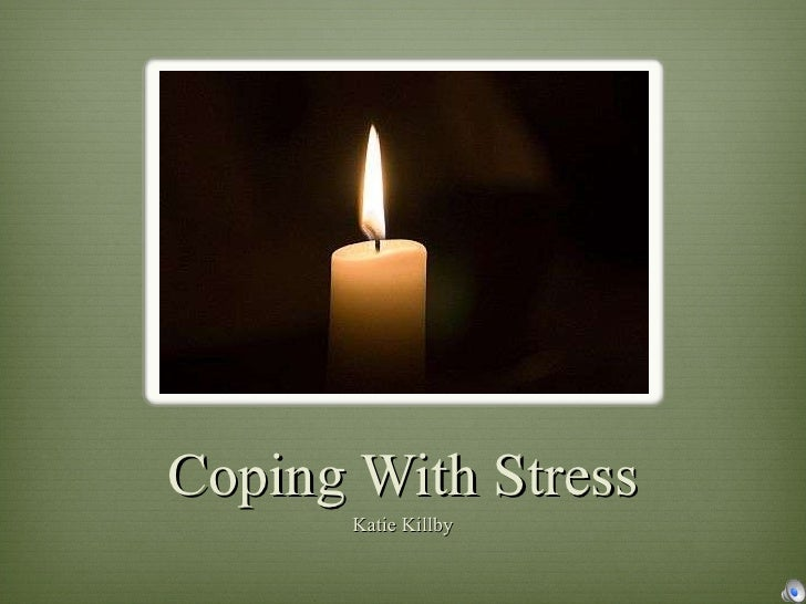 Coping With Stress Katie Killby