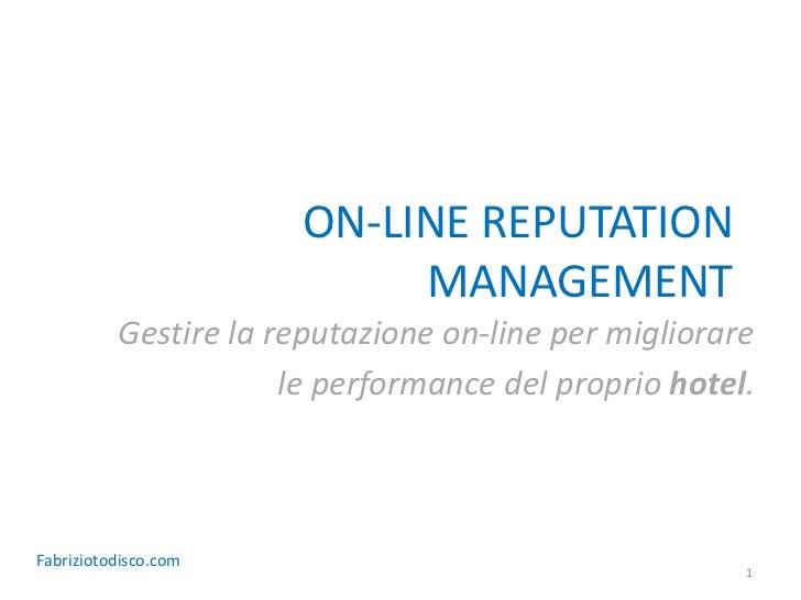 On line reputation management. Gestire la reputazione on-line per migliorare le performance del proprio hotel