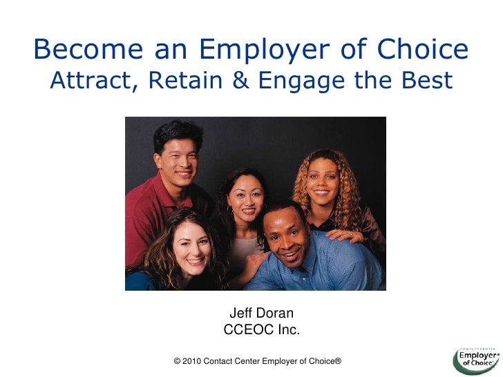 Become an Employer of Choice Attract, Retain & Engage the Best<br />Jeff Doran                                        CCEO...