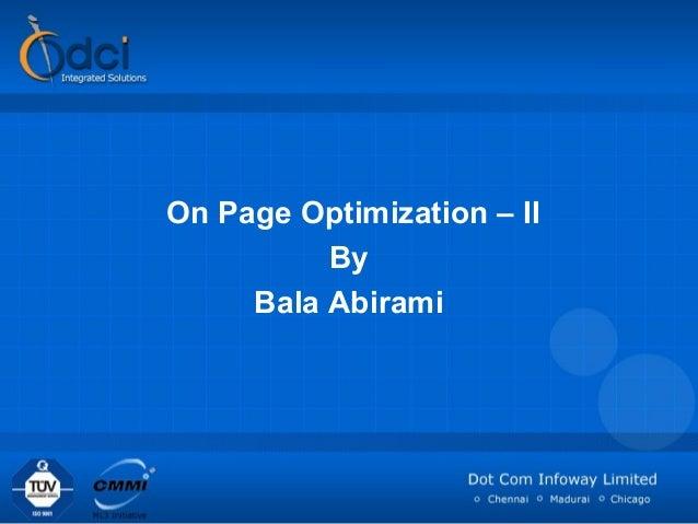 On Page Optimization – II          By     Bala Abirami
