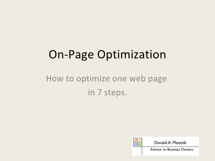 On-Page Optimization How to optimize one web page  in 7 steps.
