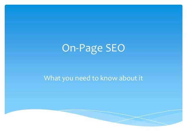 On-Page SEOWhat you need to know about it
