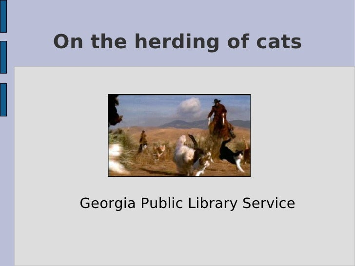 On the herding of cats Georgia Public Library Service