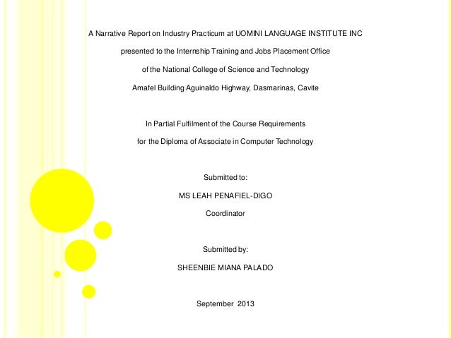 narrative report on the job training The on-the-job training (ojt) is one of the requirements in order for a student to be able to graduate from college and to become a professional.