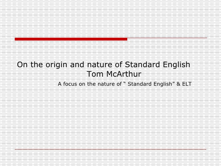 On The Origin And Nature Of Standard English