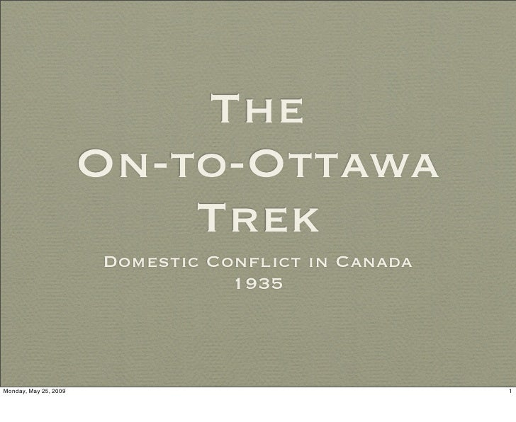 The                        On-to-Ottawa                            Trek                        Domestic Conflict in Canada ...