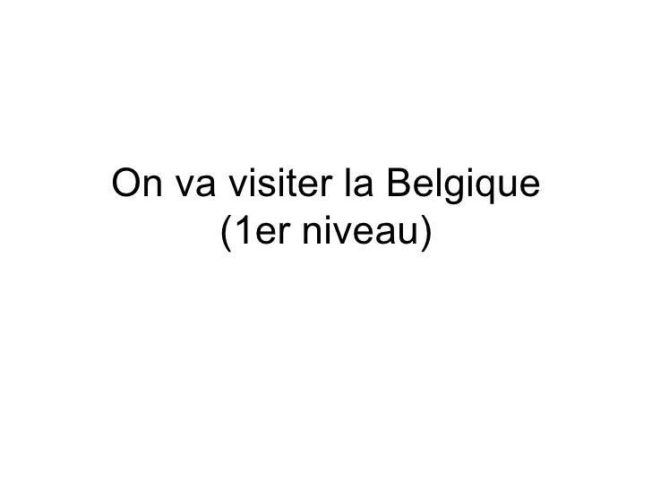 On va visiter la Belgique (1er niveau)