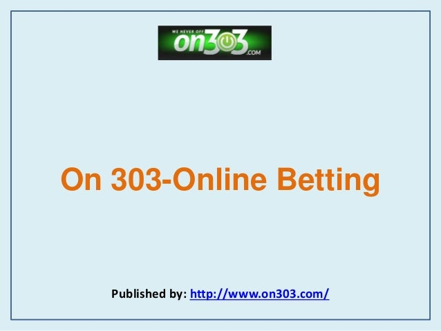 on-303-online-betting-1-638.jpg?cb=1455171245