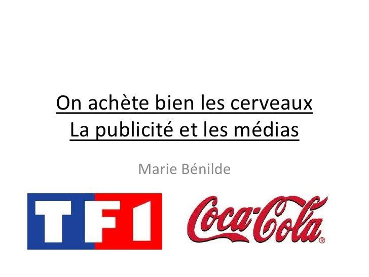 On achète bien les cerveauxLa publicité et les médias<br />Marie Bénilde<br />