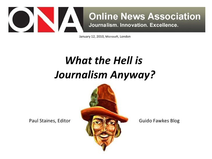 What the Hell is Journalism Anyway?  What is news?