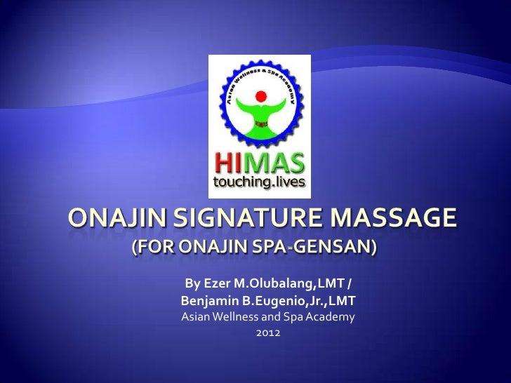 Onajin Signature Massage by HiMAS