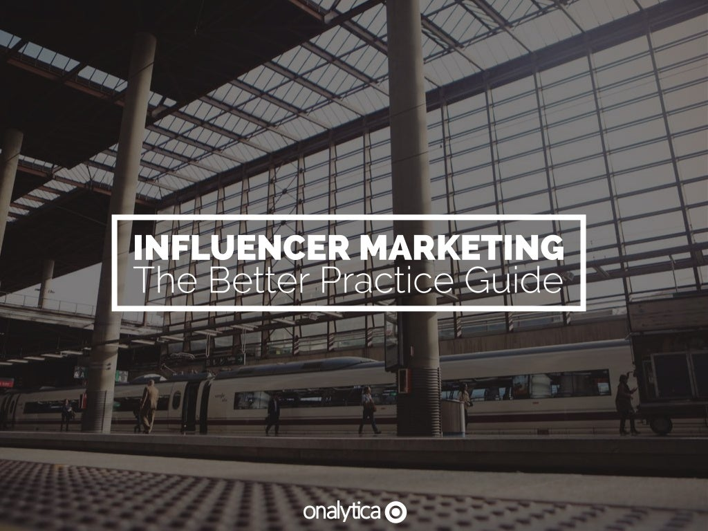 Influencer Marketing: The Better Practice Guide