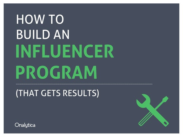 How to Build an Influencer Program (That Gets Results)