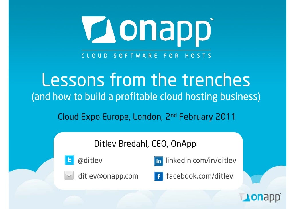 Lessons from the trenches(and how to b ild a profitable cloud h i b i( dh        build      fi bl l d hosting business)   ...