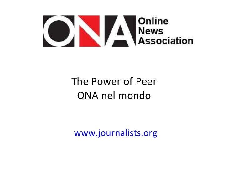The Power of Peer ONA nel mondo www.journalists.org
