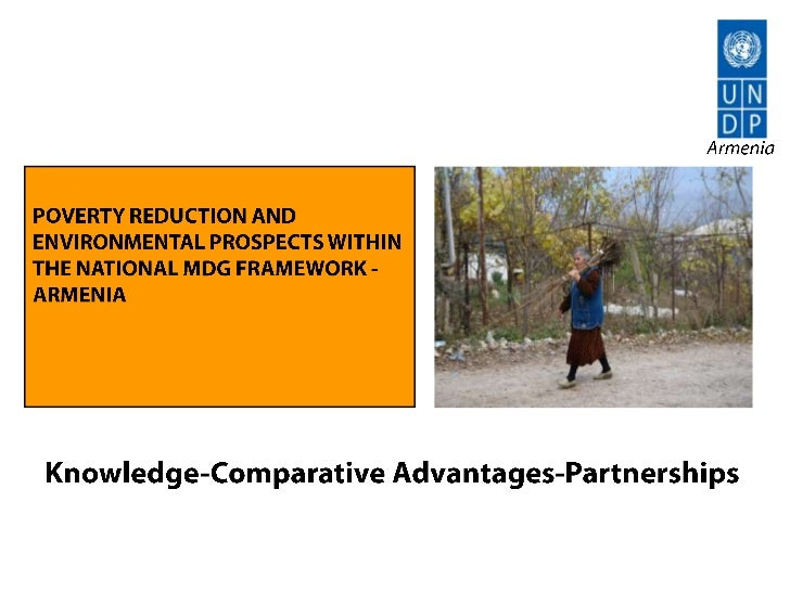 Armenia<br />Poverty Reduction and Environmental PROSPECTS within the NATIONAL MDG Framework - Armenia<br />Knowledge-Comp...