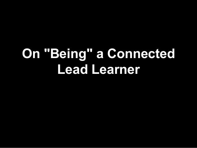 """On """"Being"""" a Connected Lead Learner"""
