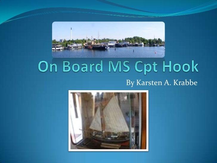 OnBoard MS Cpt Hook<br />By Karsten A. Krabbe<br />