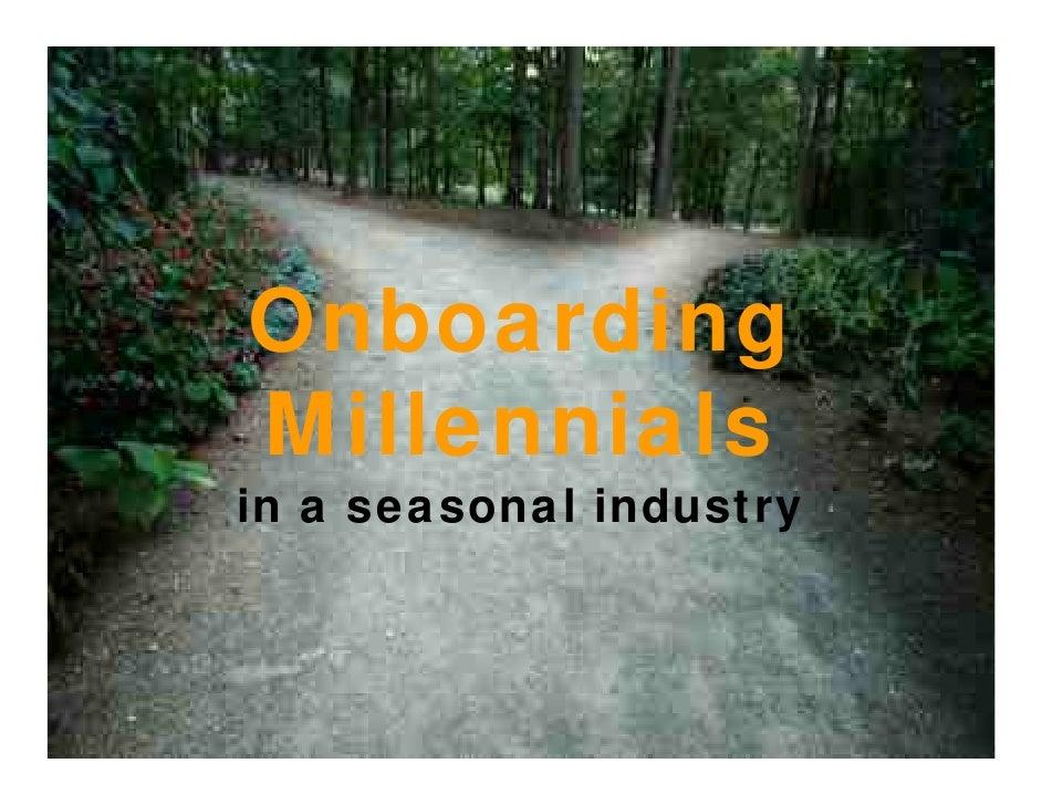 Onboarding Millennials in a seasonal industry