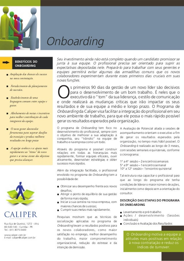 Onboarding BENEFÍCIOS DO ONBOARDING s primeiros 90 dias da gestão de um novo líder são decisivos para o desenvolvimento de...