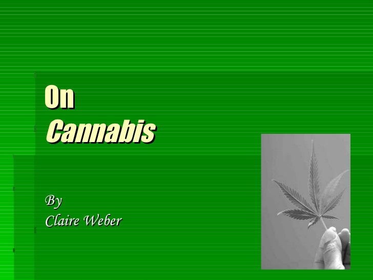 On  Cannabis By  Claire Weber