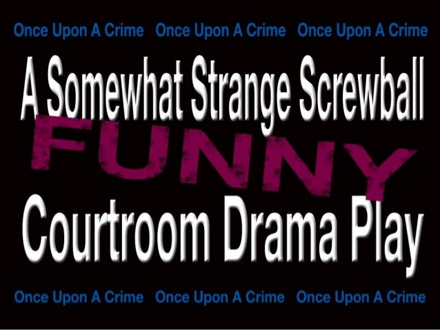 ONCE UPON…   A CRIME       The Play   Available on Amazon andjohndegaetanoproductions.com