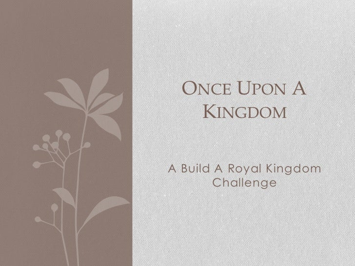 ONCE UPON A   KINGDOMA Build A Royal Kingdom       Challenge